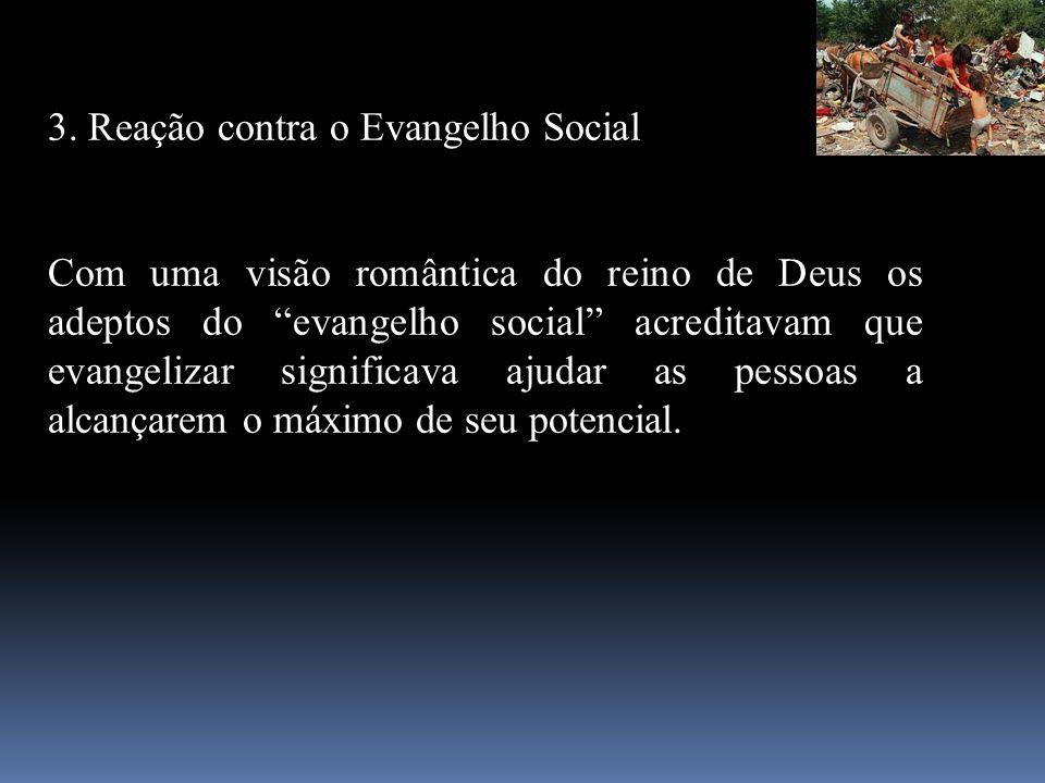 3. Reação contra o Evangelho Social