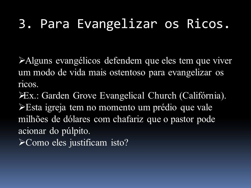 3. Para Evangelizar os Ricos.