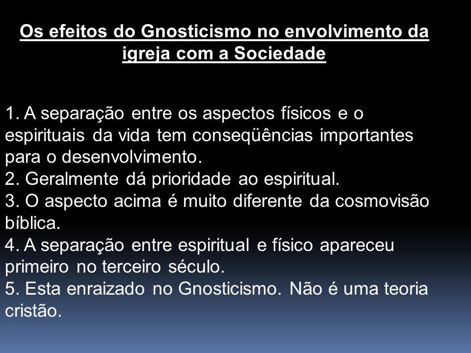 Os efeitos do Gnosticismo no envolvimento da igreja com a Sociedade