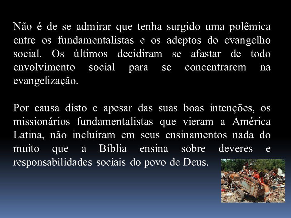 Não é de se admirar que tenha surgido uma polêmica entre os fundamentalistas e os adeptos do evangelho social. Os últimos decidiram se afastar de todo envolvimento social para se concentrarem na evangelização.