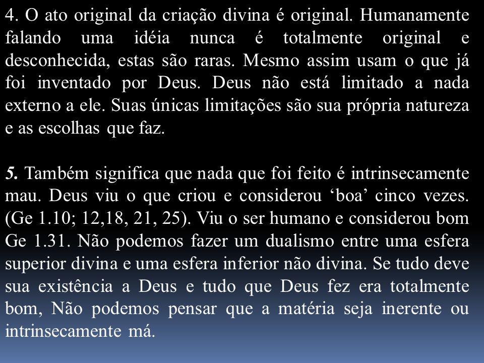 4. O ato original da criação divina é original