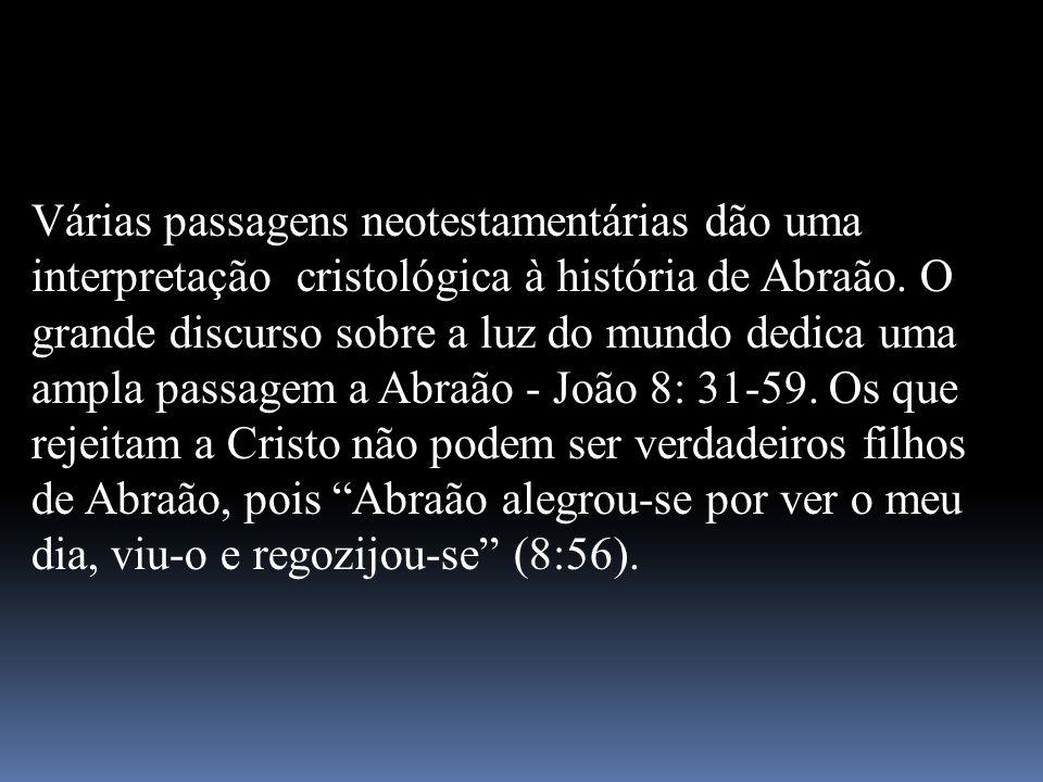 Várias passagens neotestamentárias dão uma interpretação cristológica à história de Abraão.