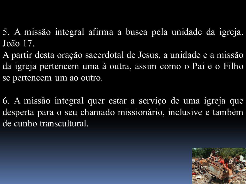 5. A missão integral afirma a busca pela unidade da igreja. João 17.