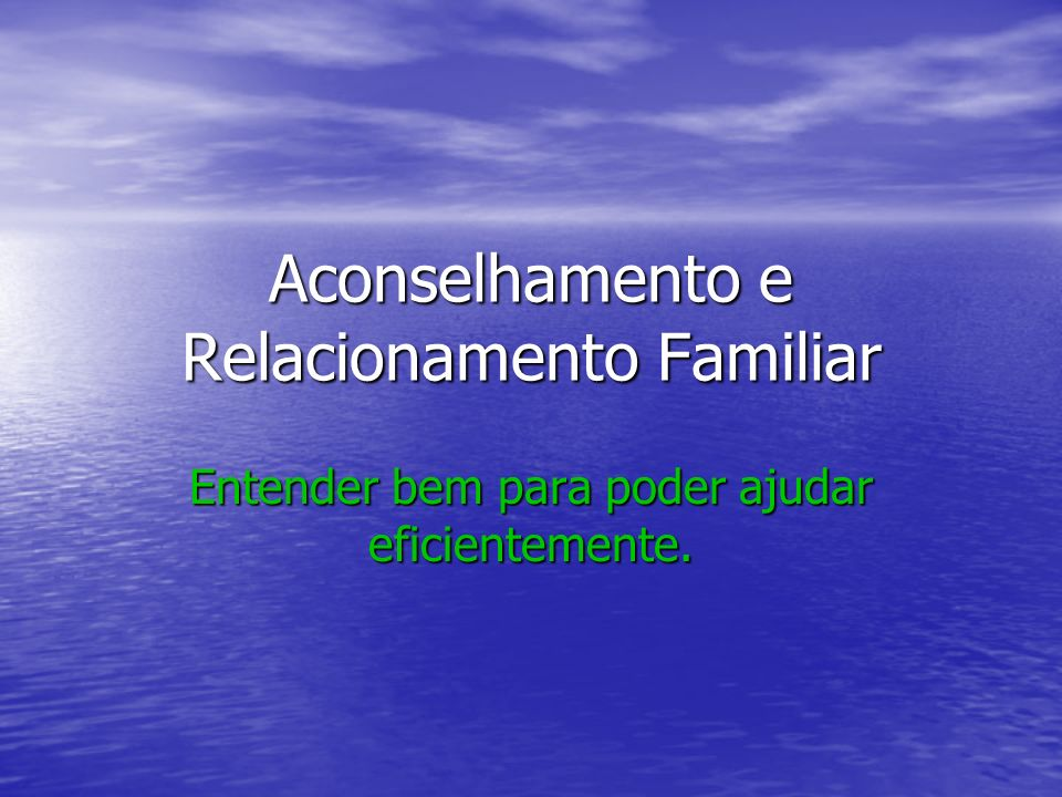 Aconselhamento e Relacionamento Familiar