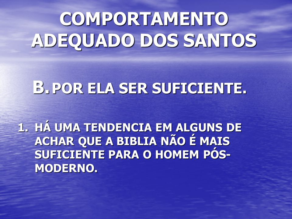 COMPORTAMENTO ADEQUADO DOS SANTOS