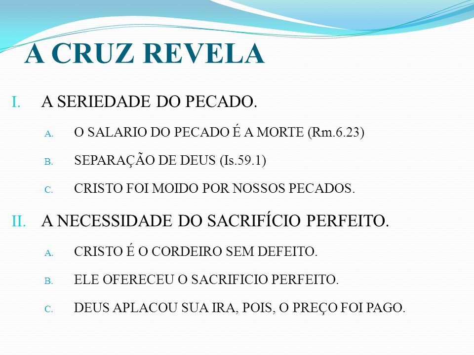 A CRUZ REVELA A SERIEDADE DO PECADO.