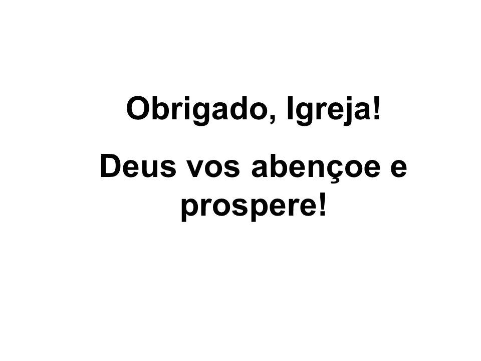 Deus vos abençoe e prospere!