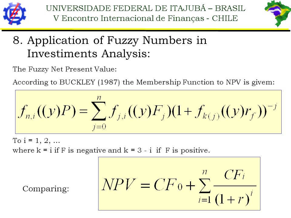 Application of Fuzzy Numbers in Investiments Analysis: