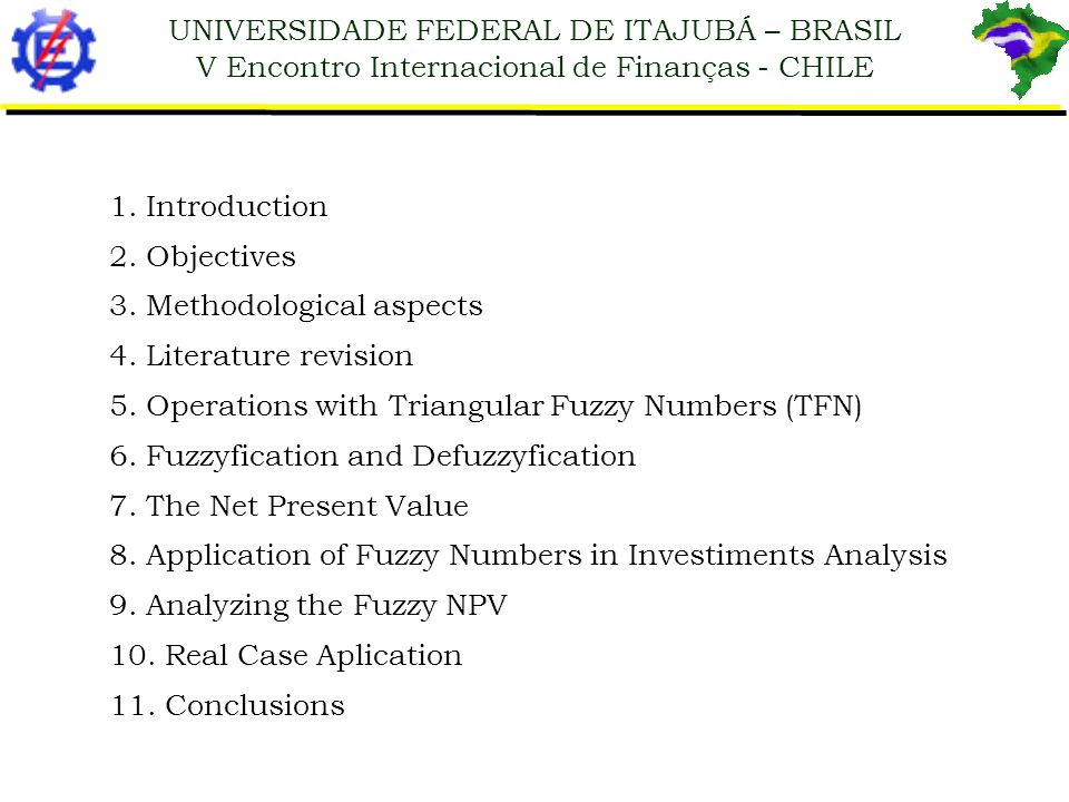 1. Introduction 2. Objectives. 3. Methodological aspects. 4. Literature revision. 5. Operations with Triangular Fuzzy Numbers (TFN)