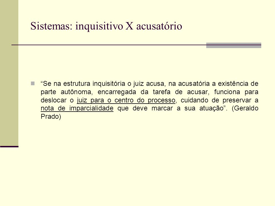 Sistemas: inquisitivo X acusatório