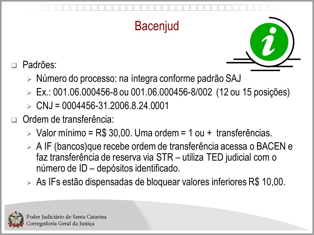 Bacenjud Padrões: Número do processo: na íntegra conforme padrão SAJ