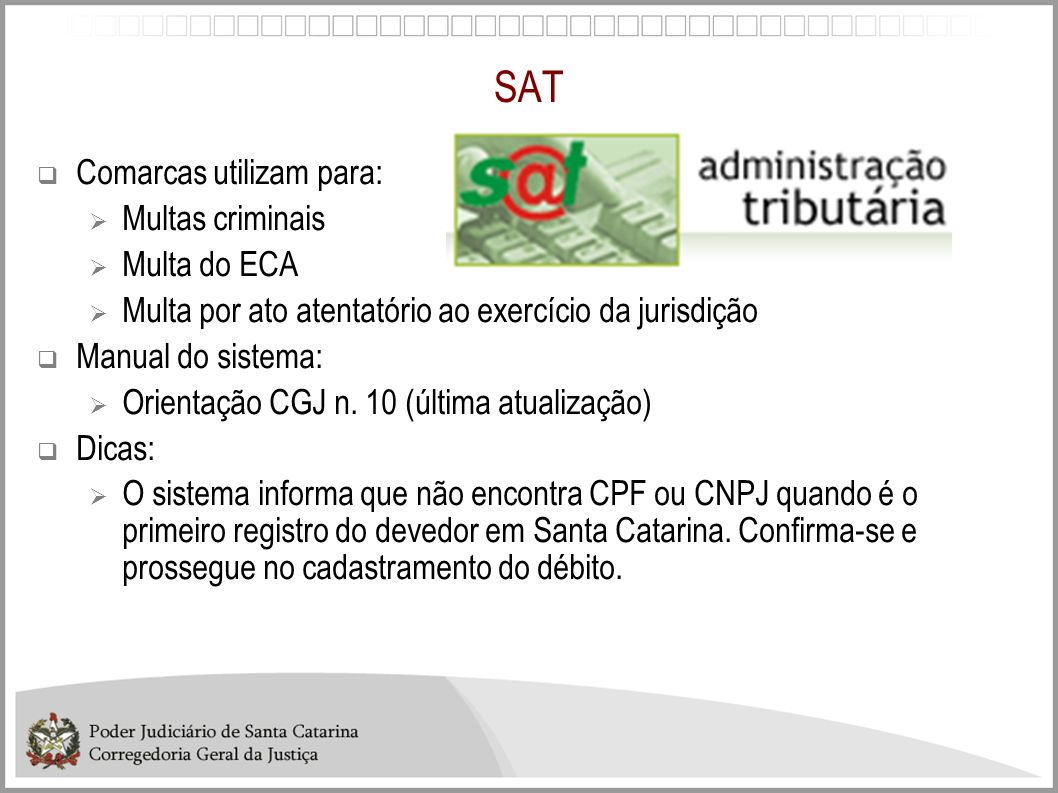 SAT Comarcas utilizam para: Multas criminais Multa do ECA