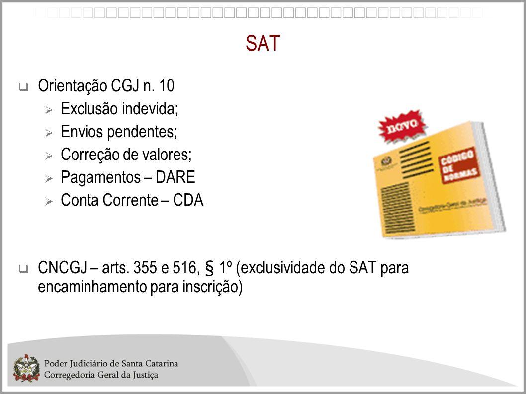 SAT Orientação CGJ n. 10 Exclusão indevida; Envios pendentes;