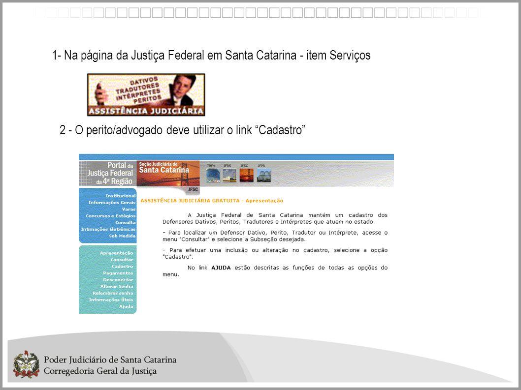 1- Na página da Justiça Federal em Santa Catarina - item Serviços
