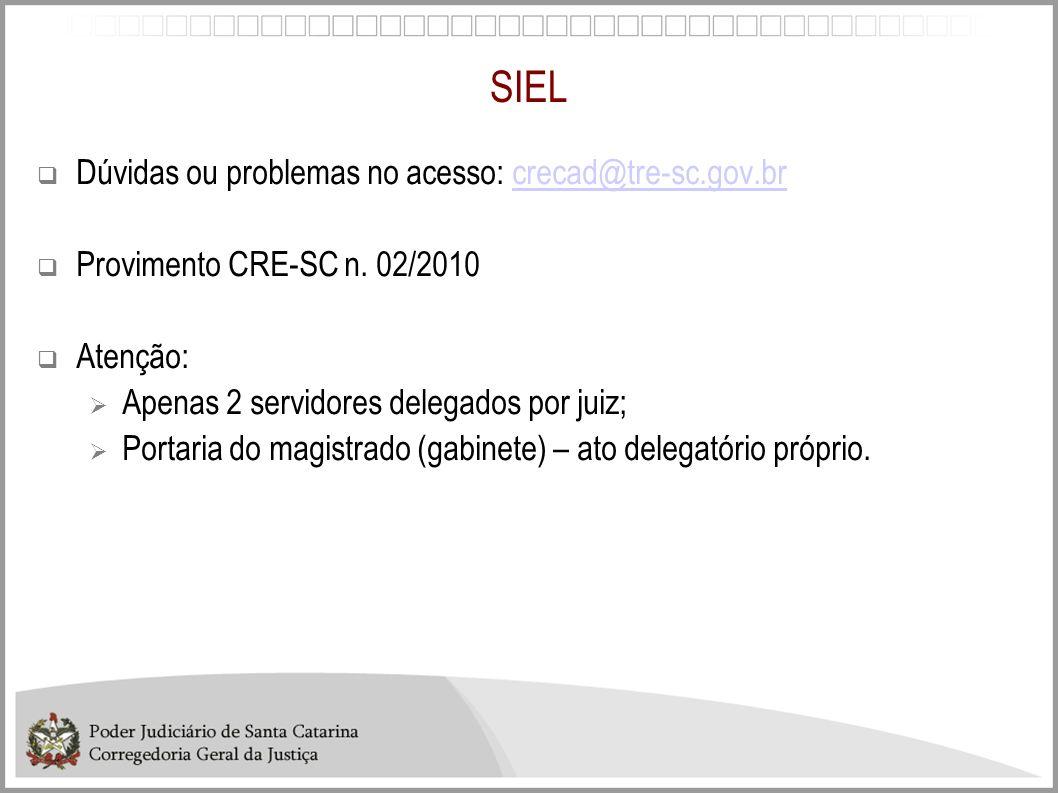 SIEL Dúvidas ou problemas no acesso: crecad@tre-sc.gov.br