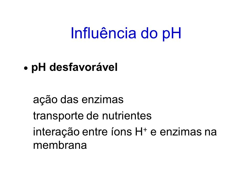 Influência do pH ação das enzimas transporte de nutrientes