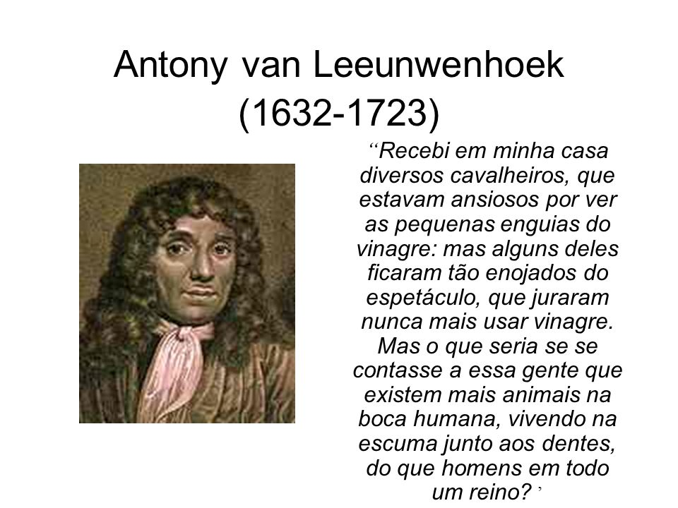 Antony van Leeunwenhoek (1632-1723)