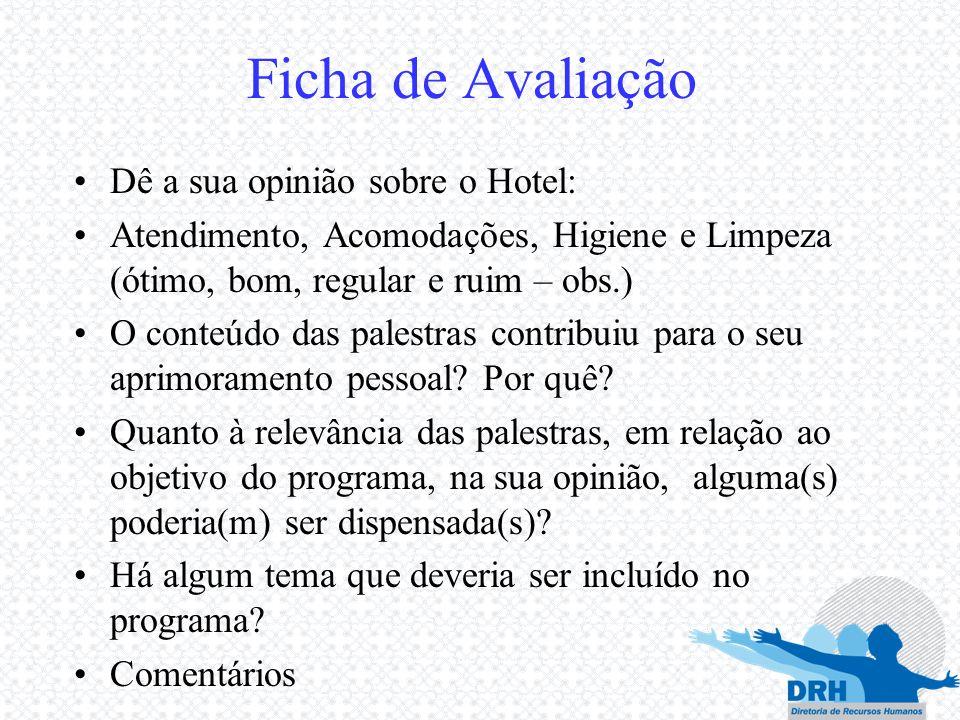 Ficha de Avaliação Dê a sua opinião sobre o Hotel: