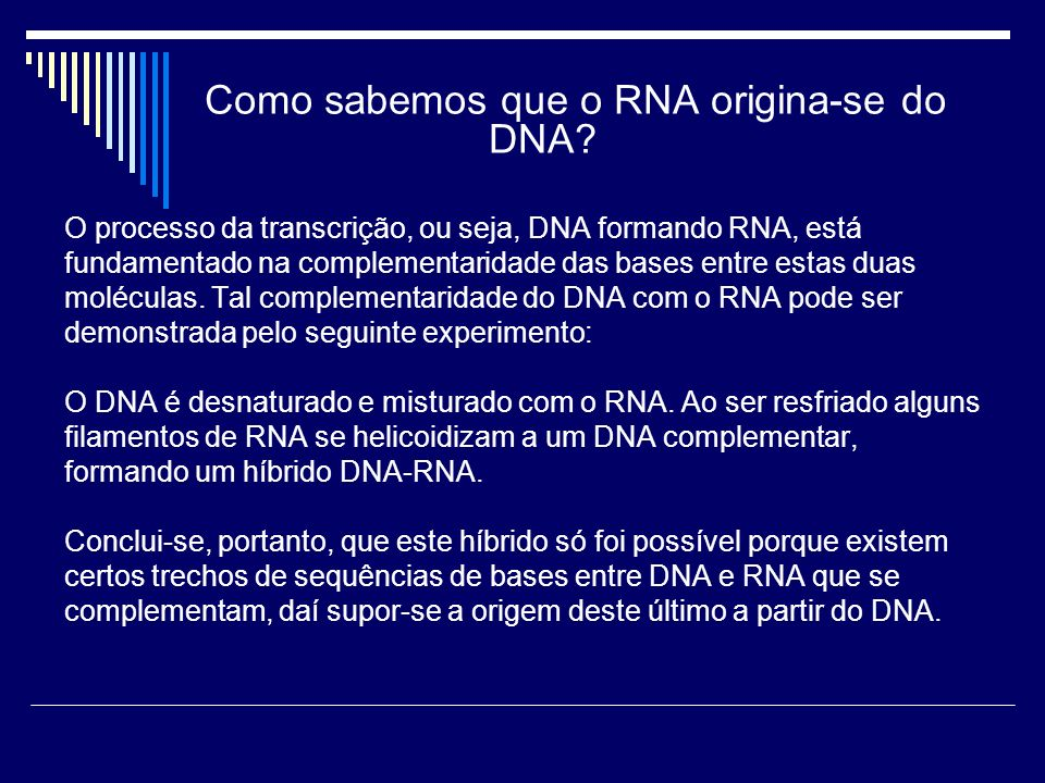 Como sabemos que o RNA origina-se do DNA