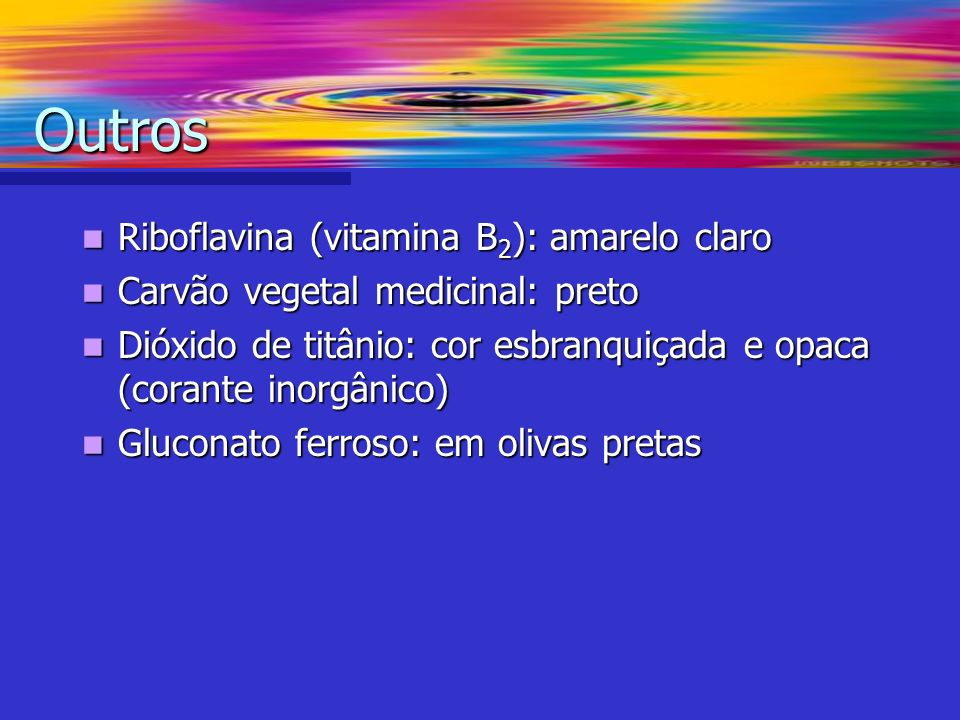 Outros Riboflavina (vitamina B2): amarelo claro