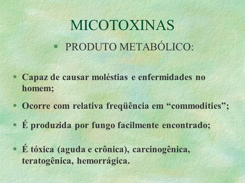 MICOTOXINAS PRODUTO METABÓLICO:
