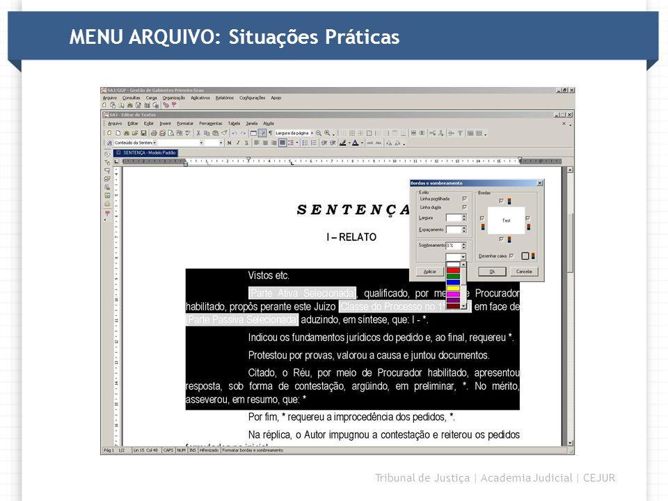 MENU ARQUIVO: Situações Práticas