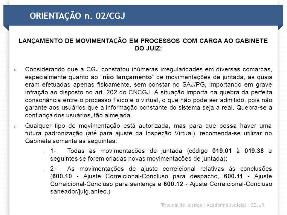 LANÇAMENTO DE MOVIMENTAÇÃO EM PROCESSOS COM CARGA AO GABINETE DO JUIZ: