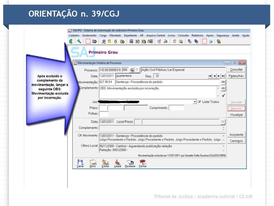 ORIENTAÇÃO n. 39/CGJ 47 47