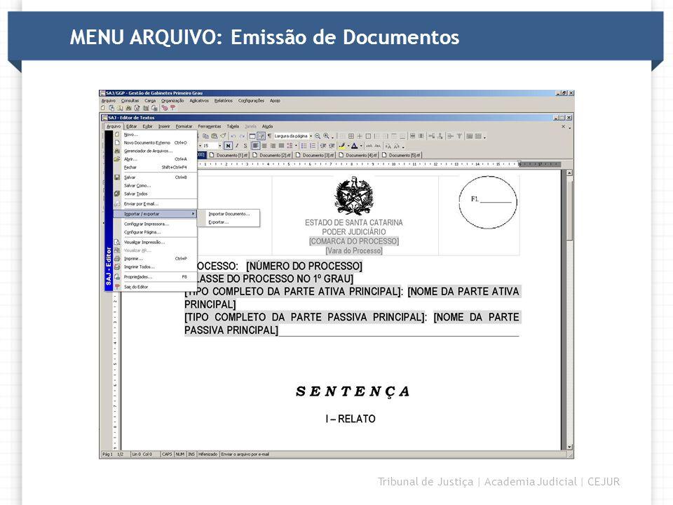 MENU ARQUIVO: Emissão de Documentos