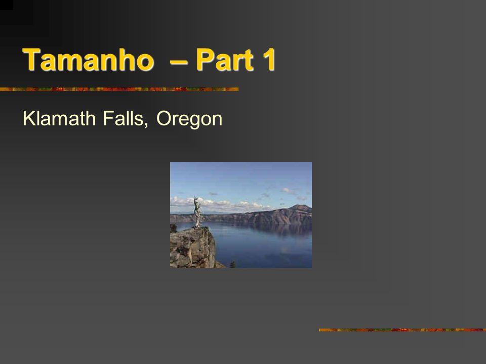 Tamanho – Part 1 Klamath Falls, Oregon Jane's Power Points!