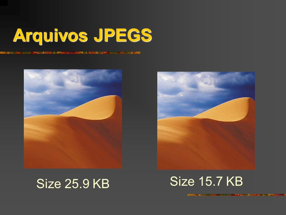 Arquivos JPEGS Size 15.7 KB Size 25.9 KB Jane's Power Points!