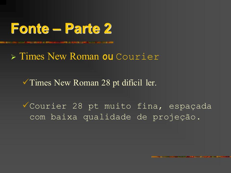 Fonte – Parte 2 Times New Roman ou Courier
