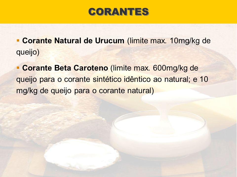 CORANTES Corante Natural de Urucum (limite max. 10mg/kg de queijo)