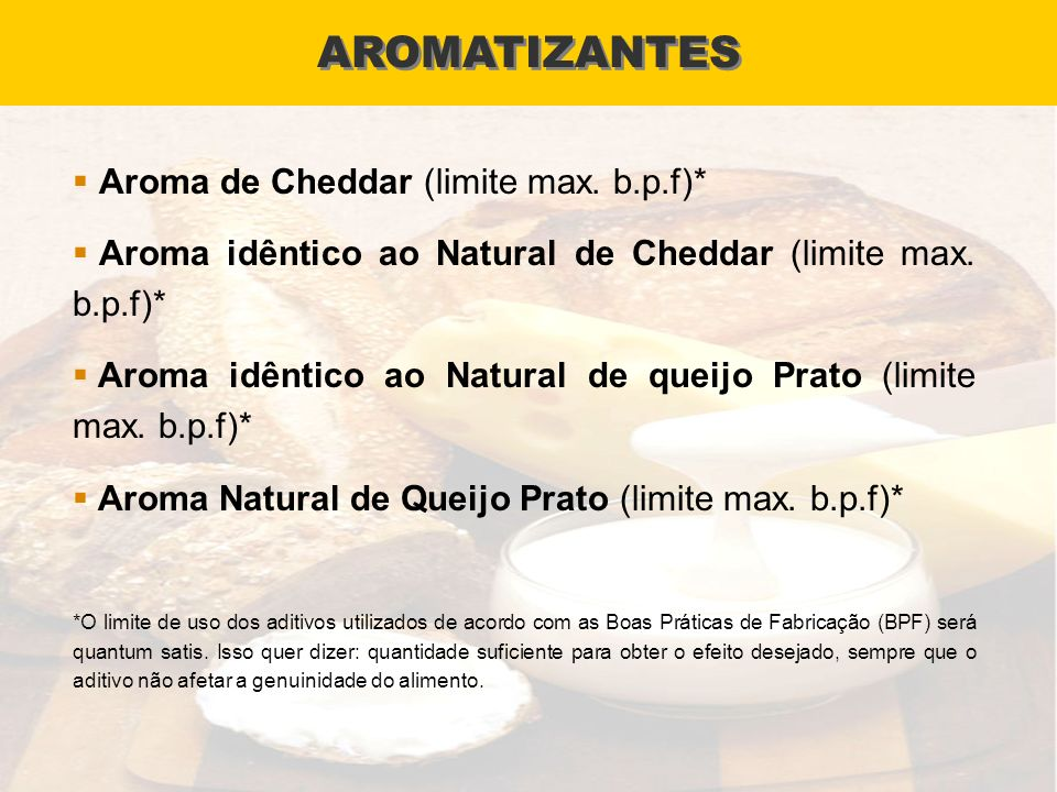 AROMATIZANTES Aroma de Cheddar (limite max. b.p.f)*