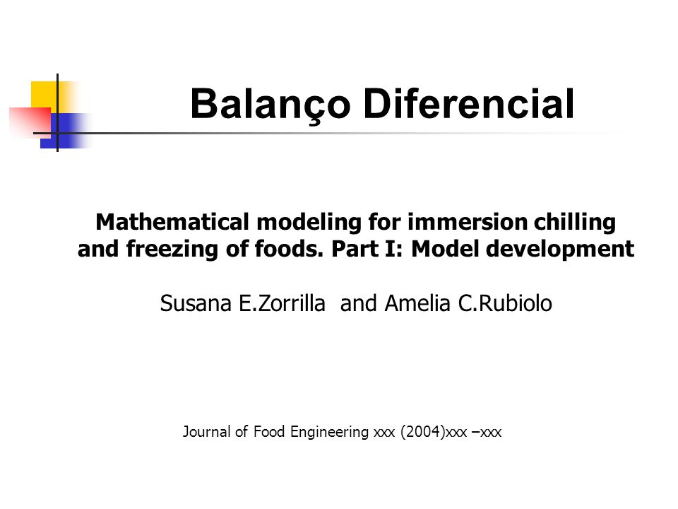 Balanço Diferencial Mathematical modeling for immersion chilling and freezing of foods. Part I: Model development.