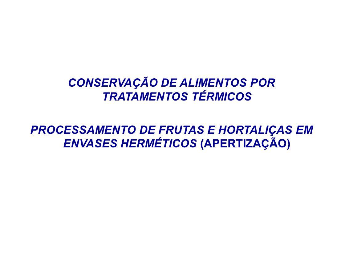 CONSERVAÇÃO DE ALIMENTOS POR TRATAMENTOS TÉRMICOS