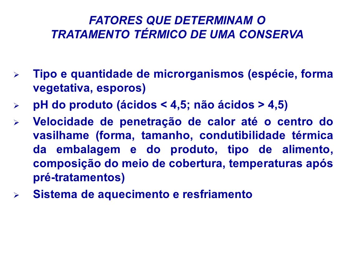 FATORES QUE DETERMINAM O TRATAMENTO TÉRMICO DE UMA CONSERVA