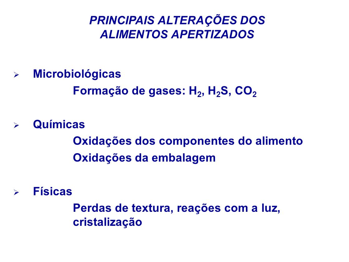 PRINCIPAIS ALTERAÇÕES DOS ALIMENTOS APERTIZADOS
