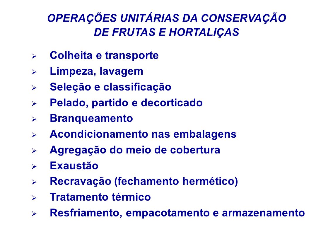 OPERAÇÕES UNITÁRIAS DA CONSERVAÇÃO DE FRUTAS E HORTALIÇAS