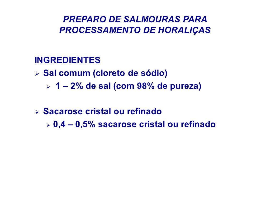 PREPARO DE SALMOURAS PARA PROCESSAMENTO DE HORALIÇAS