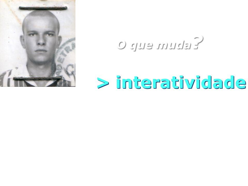 O que muda > interatividade