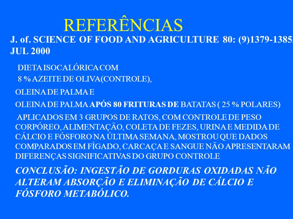 REFERÊNCIAS J. of. SCIENCE OF FOOD AND AGRICULTURE 80: (9)1379-1385, JUL 2000. DIETA ISOCALÓRICA COM.