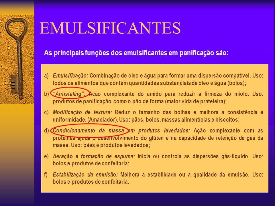 EMULSIFICANTES As principais funções dos emulsificantes em panificação são: