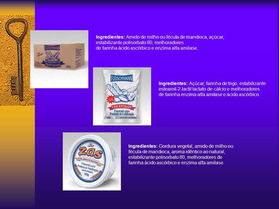 Ingredientes: Amido de milho ou fécula de mandioca, açúcar, estabilizante polisorbato 80, melhoradores