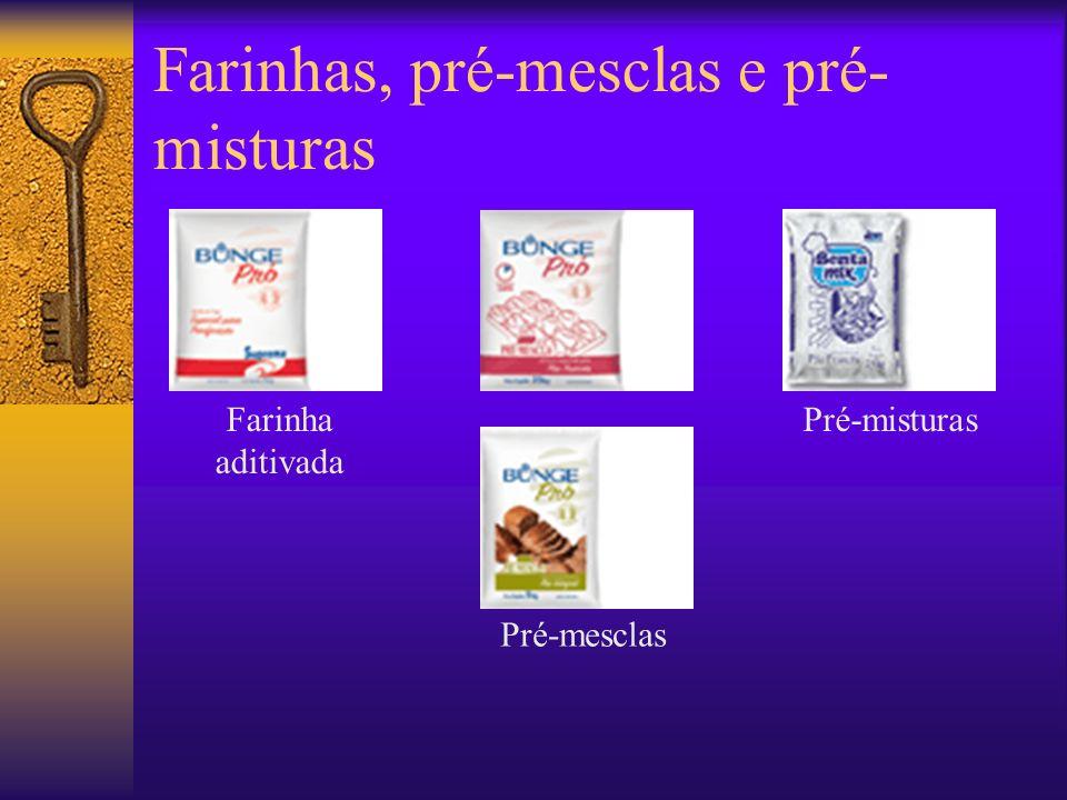 Farinhas, pré-mesclas e pré-misturas