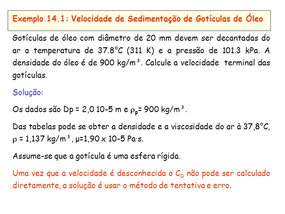 Exemplo 14.1: Velocidade de Sedimentação de Gotículas de Óleo