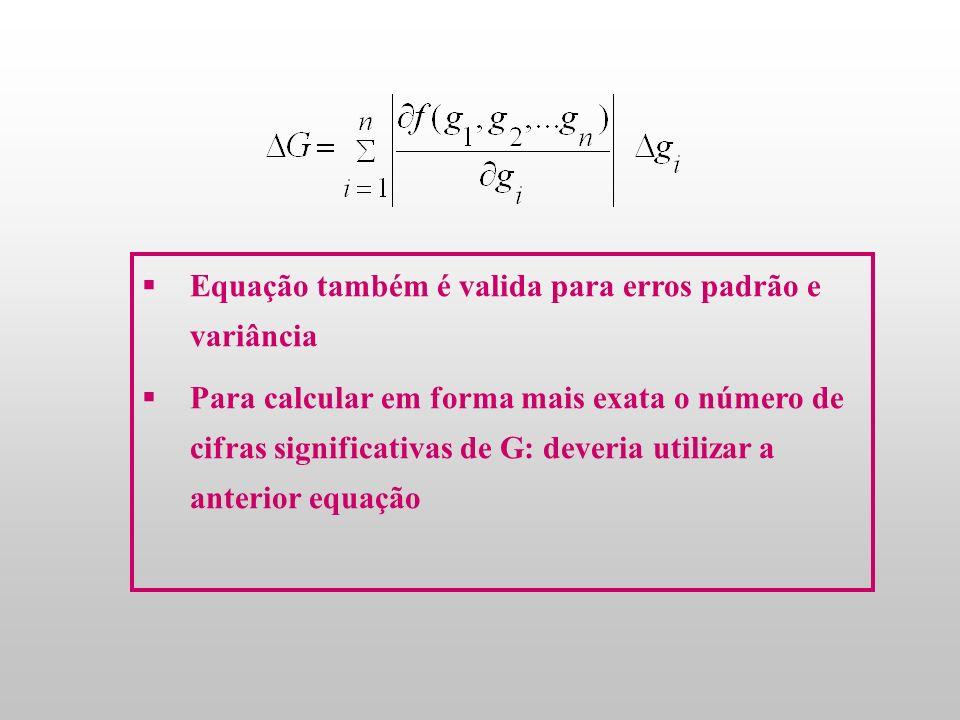 Equação também é valida para erros padrão e variância