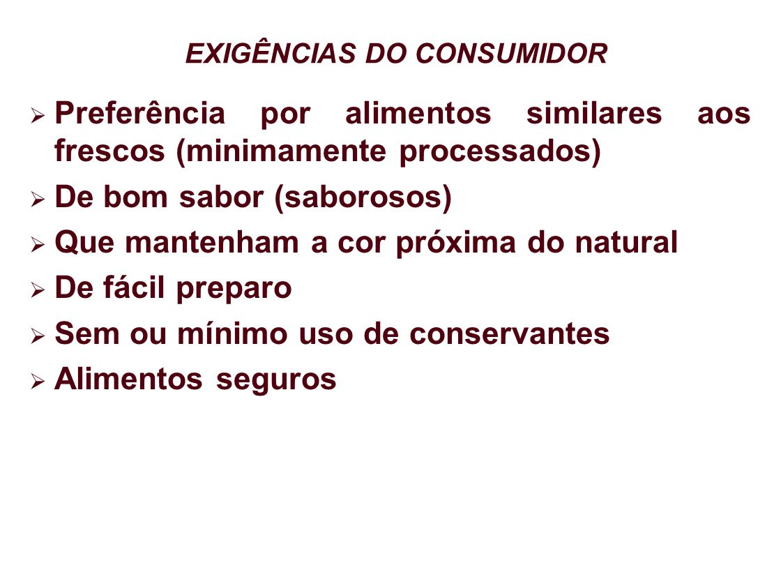 EXIGÊNCIAS DO CONSUMIDOR