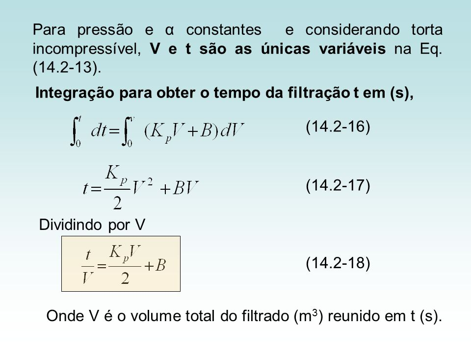 Para pressão e α constantes e considerando torta incompressível, V e t são as únicas variáveis na Eq. (14.2-13).