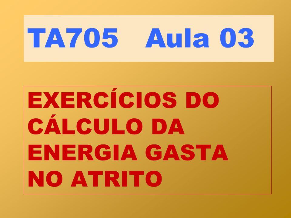 EXERCÍCIOS DO CÁLCULO DA ENERGIA GASTA NO ATRITO